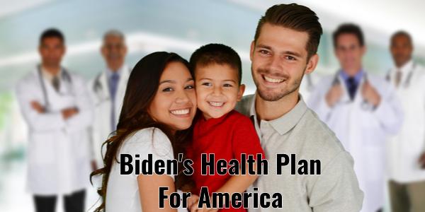 Biden's Health plan for America